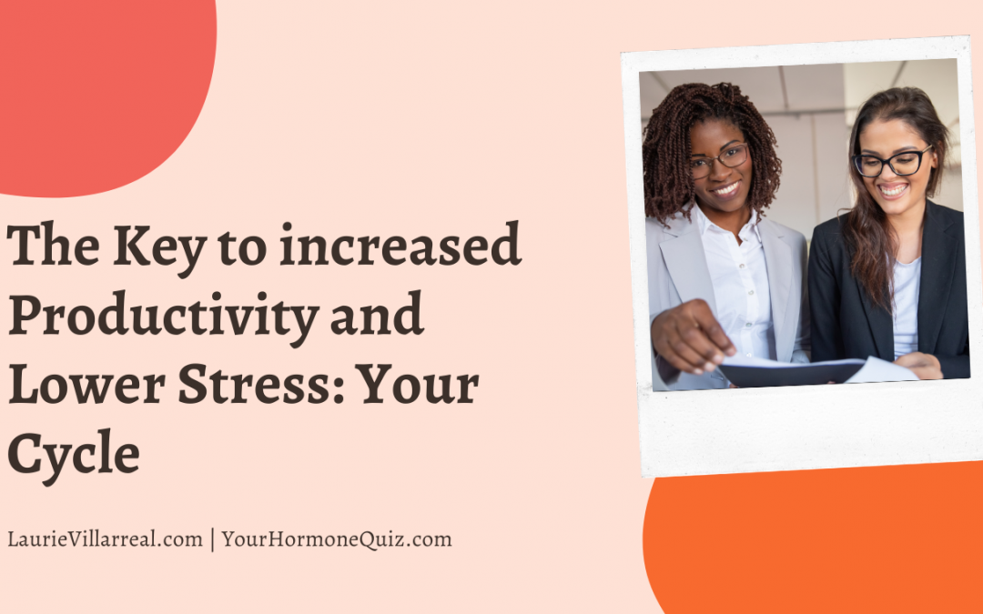 Guest Post | The Key to increased Productivity and Lower Stress: Your Cycle