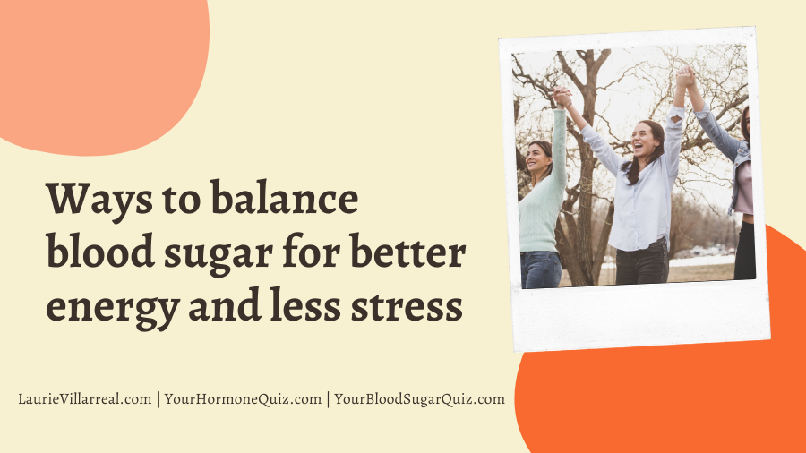 Ways to balance blood sugar for better energy and less stress