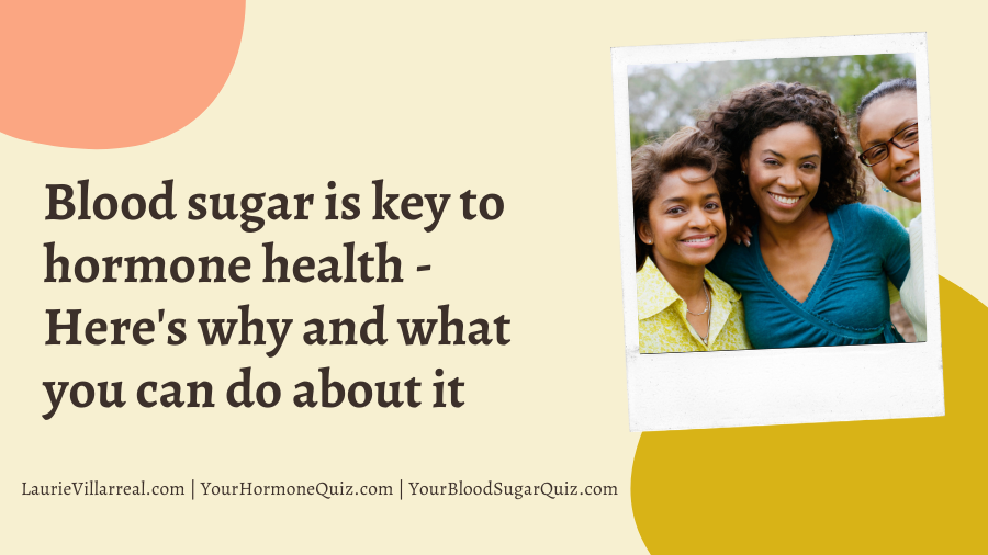Blood sugar is key to hormone health – Here's why and what you can do about it