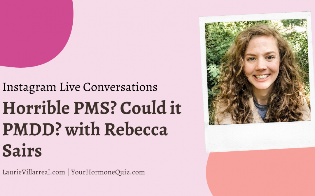Horrible PMS? Could it be PMDD? with Rebecca Sairs
