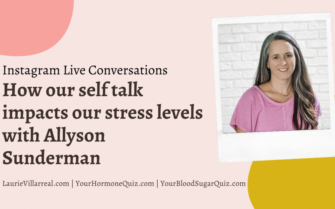 How our self talk impacts our stress levels with Allyson Sunderman
